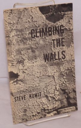 Climbing the walls. Steve Kowit