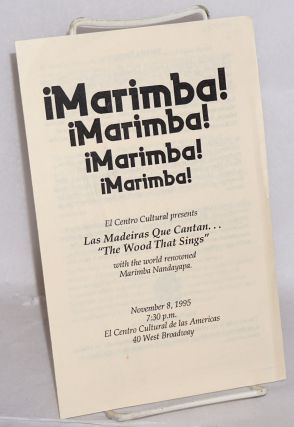 "¡Marimba!: El Centro Cultural presents Las madeira que Cantan . . . ""The wood that sings"" with..."