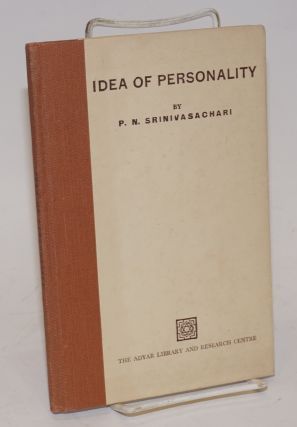 Idea of Personality. Dr. Annie Besant Memorial Endowment Lectures, University of Madras. P. N....