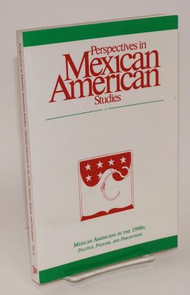 Perspectives in Mexican American Studies,; vol. 6, 1997; Mexican Americans in the 1990s:...