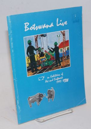 Botswana Live 1993; exhibition of art and craftwork presented by: the Botswana Society