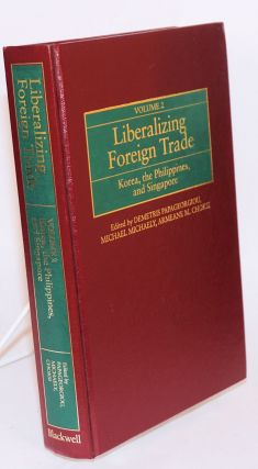 Liberalizing Foreign Trade, Volume 2: the Experience of Korea, the Philippines, and Singapore....