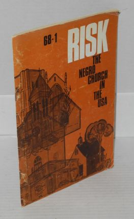Risk; The Negro Church in the USA, Volume IV, no. 1, 1968. Youth Department World Council of...