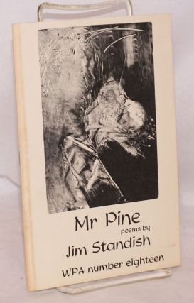 Mr Pine, poems. WPA number eighteen. Jim Standish