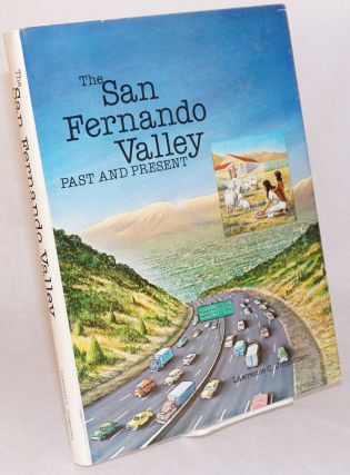 The San Fernando Valley; past and present. Lawrence C. Jorgensen