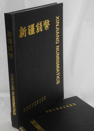 Xinjiang Numismatics / Xinjiang qianbi. Qingxuan Dong, Jiang Qixiang, the Editorial Board of...