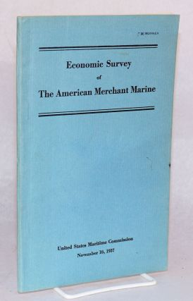 Economic survey of the American merchant marine. United States Maritime Commission