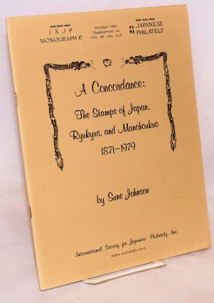 A concordance: the stamps of Japan, Ryukyus, and Manchoukuo 1871 - 1979. October 1981 supplement...