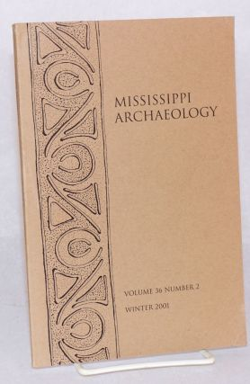 Mississippi Archeology. Vol. 36 no. 2 (Winter 2001