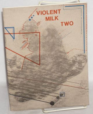 Violent milk. Numbers one and two