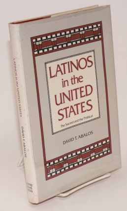 Latinos in the United States; the sacred and the political. David T. Abalos.