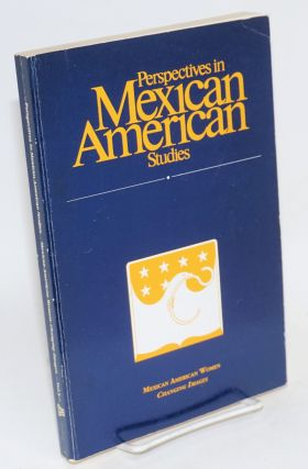 Perspectives in Mexican American Studies: vol. 5, 1995; Mexican American women, changing images....