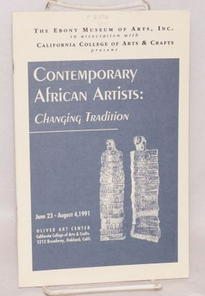 Contemporary African Artists: changing tradition; the Oliver Art Center, June 23 - August 4, 1991