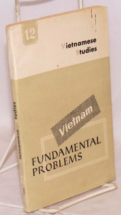 Vietnam, fundamental problems no. 12: Vietnam: fundamental problems