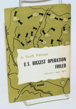 In South Vietnam, U. S. biggest operation foiled (February - April 1967