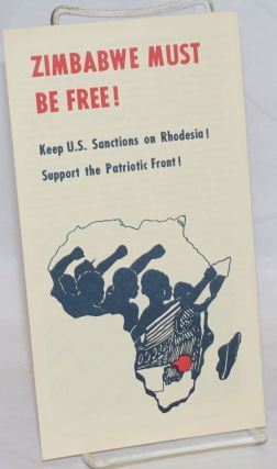 Zimbabwe must be free! Keep US sanctions on Rhodesia! Support the Patriotic Front!