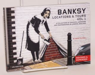Banksy Locations & Tours Volume 1: A Collection of Graffiti Locations and Photographs in London,...