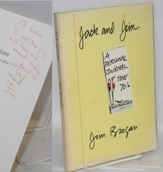 Jack and Jim; a personal journal of the 70's [signed]. Jim Brogan
