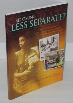Becoming less separate? School desegregation, Justice Department Enforcement, and the pursuit of...