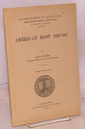 American root drugs. Alice Henkel