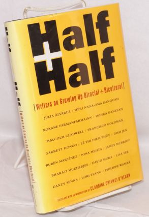 Half and half; writers on growing up biracial and bicultural. Claudine Chiawei O'Hearn, ed