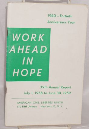 Work ahead in hope, 39th annual report, July 1, 1958 to June 30, 1959. [at head of title page:]...