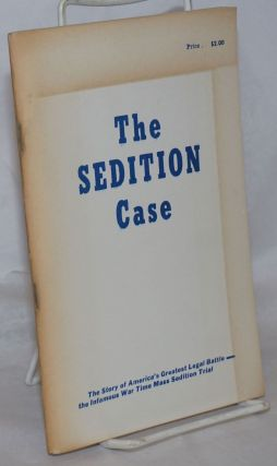 The sedition case: the story of America's greatest legal battle - the infamous war time mass...