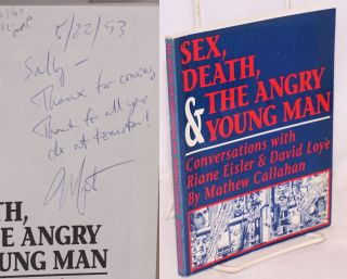 Sex, Death, and The Angry Young Man: Conversations with Riane Eisler and David Loye. Matthew...