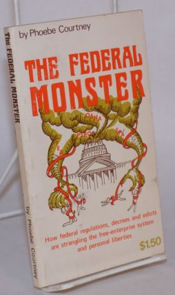 The Federal monster. Phoebe Courtney