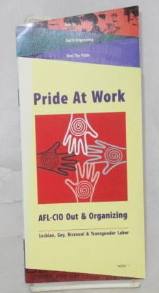 Pride At Work: AFL-CIO Out and organizing. Lesbian, Gay Bisexual & Transgender Labor