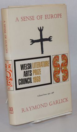 A sense of Europe; collected poems 1954 - 1968. Raymond Garlick
