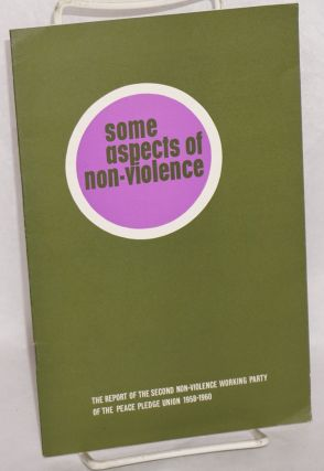 Some aspects of non-violence: The Report of the second Non-Violence Working Party of the Peace...