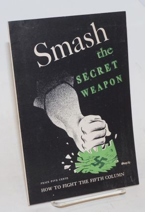 Smash the secret weapon, how to fight the fifth column. Foreword by Max Yergan. Martha Millet