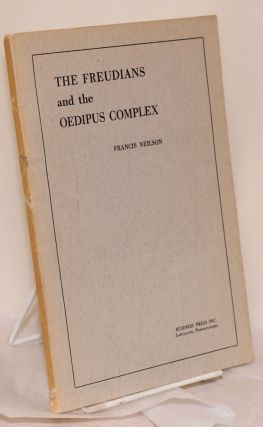 The Freudians and the Oedipus Complex. Francis Neilson