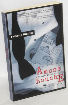 Amuse Bouche; a Russell Quant mystery. Anthony Bidulka