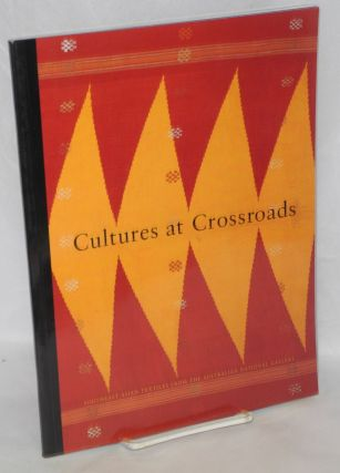Cultures at the crossroads: southeast Asian textiles from the Australian National Gallery 18...
