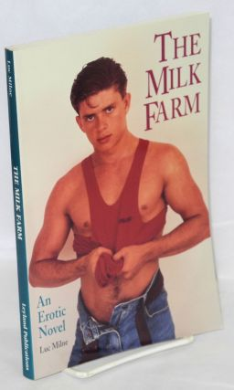 The Milk Farm; an erotic novel. Luc Milne