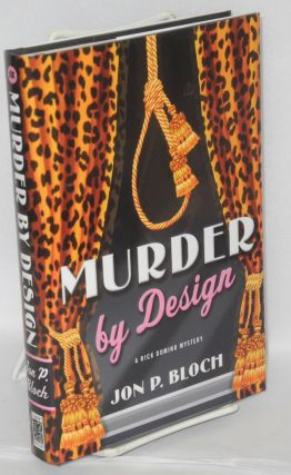 Murder by design; a Rick Domino mystery. Jon P. Bloch