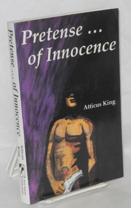 Pretense... of innocence. Atticus King