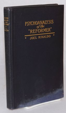 "Psychoanalysis of the ""reformer"" : a further contribution to the sexual theory. With a Preface by..."