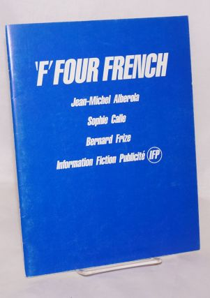 ' F' four French: Jean-Michel Alberola, Sophie Calle, Bernard Frize, Information Fiction...