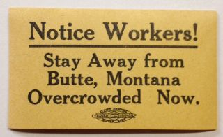 Notice workers! Stay away from Butte, Montana. Overcrowded now [adhesive label