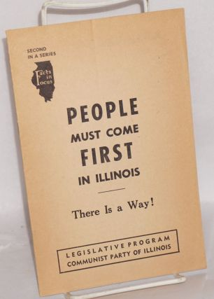 People must come first in Illinois. There is a way! Legislative program of the Communist Party of...