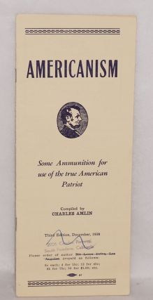 Americanism; some ammunition for use of the true American patriot. Charles Amlin, compiler