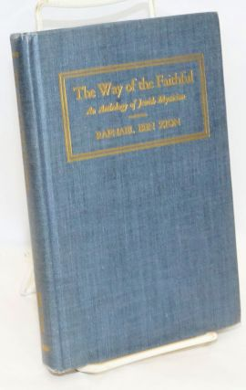 The Way of the Faithful: An Anthology of Jewish Mysticism. Raphael Ben Zion