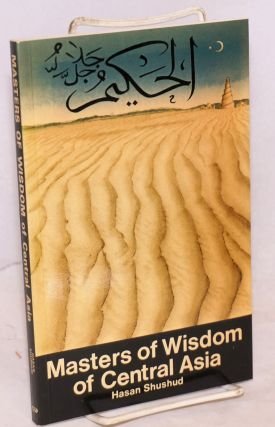 Masters of Wisdom of Central Asia, translated from the Turkish by Muhtar Holland. Hasan Lufti...