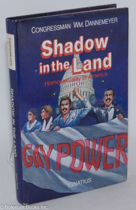 Shadow in the land; homosexuality in America. William Dannemeyer