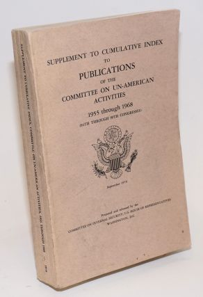 Supplement to the cumulative index to publications of the Committee on Un-American Activities;...