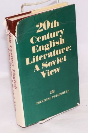 20th century English literature: a Soviet view; with a foreword by Valentina Ivasheva [various...