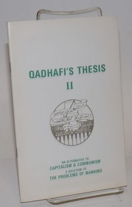 Qadhafi's thesis, book II (questions and answers), an alternative to capitalism & communism, a...